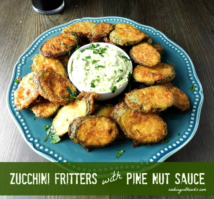 Zucchini Fritters with Pine Nut Sauce cookingwithcurls.com
