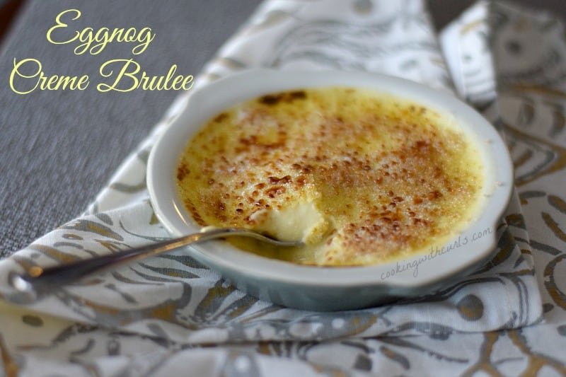 Eggnog Creme Brulee cookingwithcurls.com