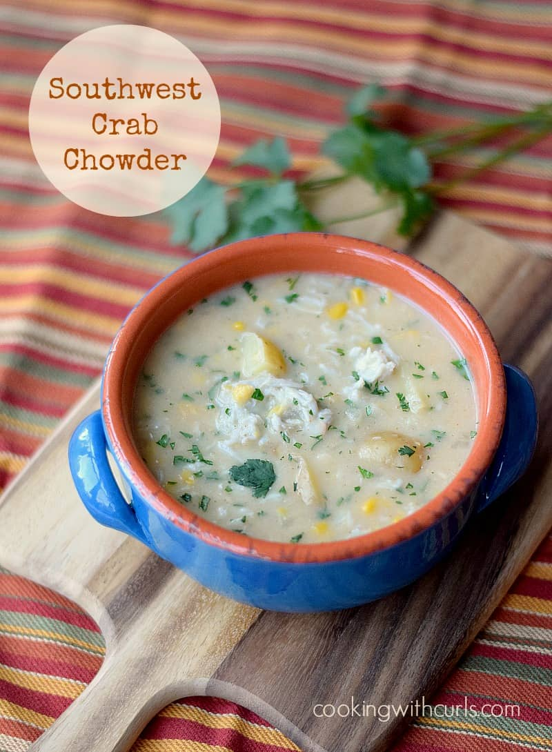 Southwest Crab Chowder by cookingwithcurls.com