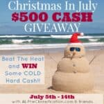 Christmas in July $500 Cash Giveaway & Christmas Treats