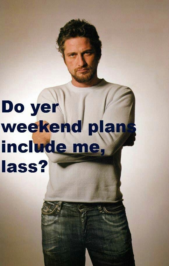 Gerard Butler weekend plans