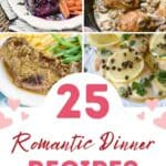 Four square images with 25 Romantic Dinner Recipes graphic across the bottom.