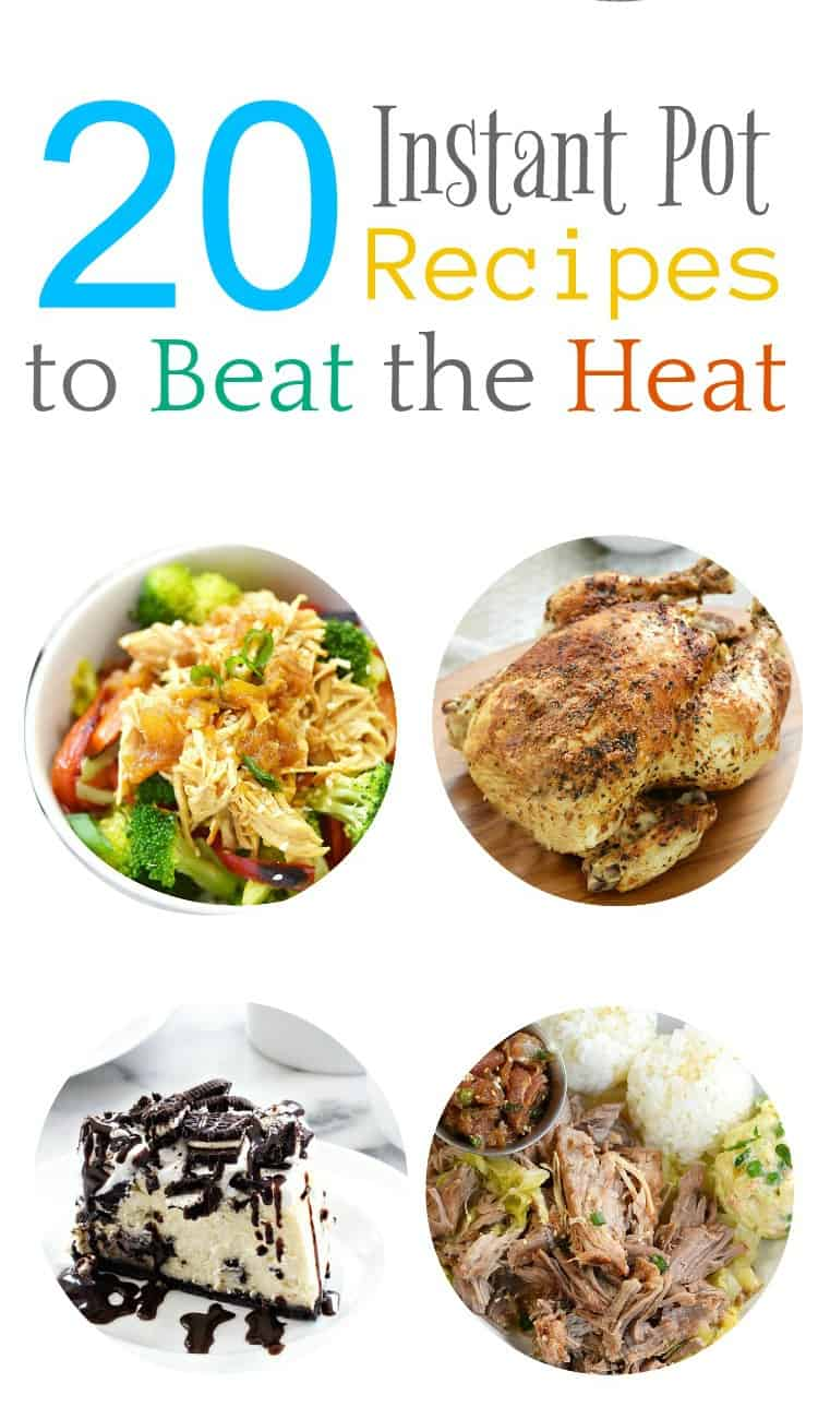 20 instant pot recipes to beat the heat graphic with white background and four circles showing teriyaki chicken, whole roast chicken, oreo cheesecake and kalua pork.