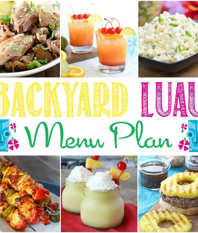Backyard Luau Menu Plan for the perfect summer party   cookingwithcurls.com