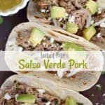 Instant Pot Salsa Verde Pork in tortillas with additional sauce on the side