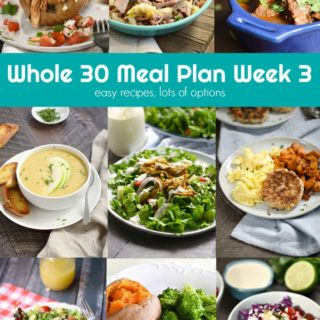 Whole 30 Meal Plan Week 3 provides easy recipes with lots of options for anyone that loves eating real food! cookingiwthcurls.com
