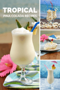 Four image collage with Tropical Pina Colada Recipes graphic