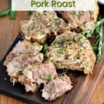 Instant Pot Rosemary Garlic Pork Roast cut into chunks and served on a wooden cutting board with title graphic at the top.
