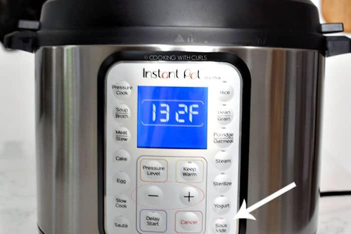 Instant Pot Duo Plus set to Sous Vide at 132 degrees fahrenheit.