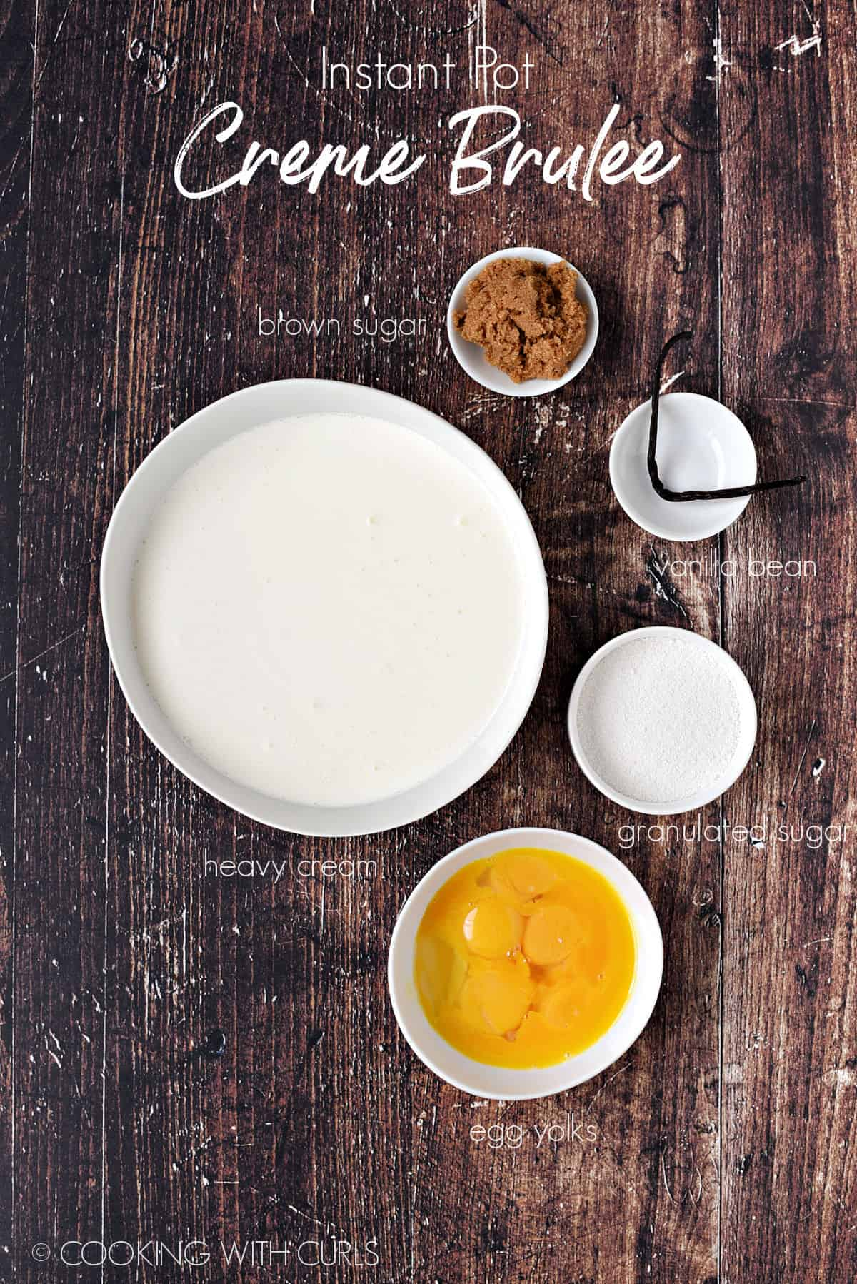 Ingredients to make Instant Pot Creme Brulee in white bowls.