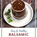 Balsamic Vinaigrette Dressing in a crystal bowl sitting on a white plate with herbs on the side and title graphic across the bottom..
