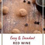 Cocoa covered red wine chocolate truffles on a wooden surface surrounded by cocoa powder, chocolate chips and a glass of wine with a title graphic across the bottom of the image.