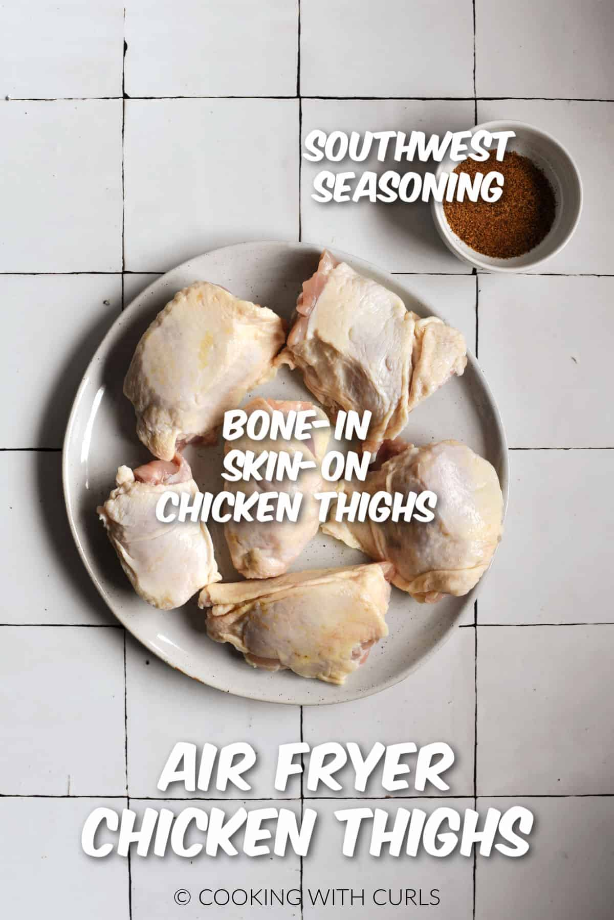 Six skin-on, bone-in chicken thighs on a large plate with southwest seasoning in a small bowl.